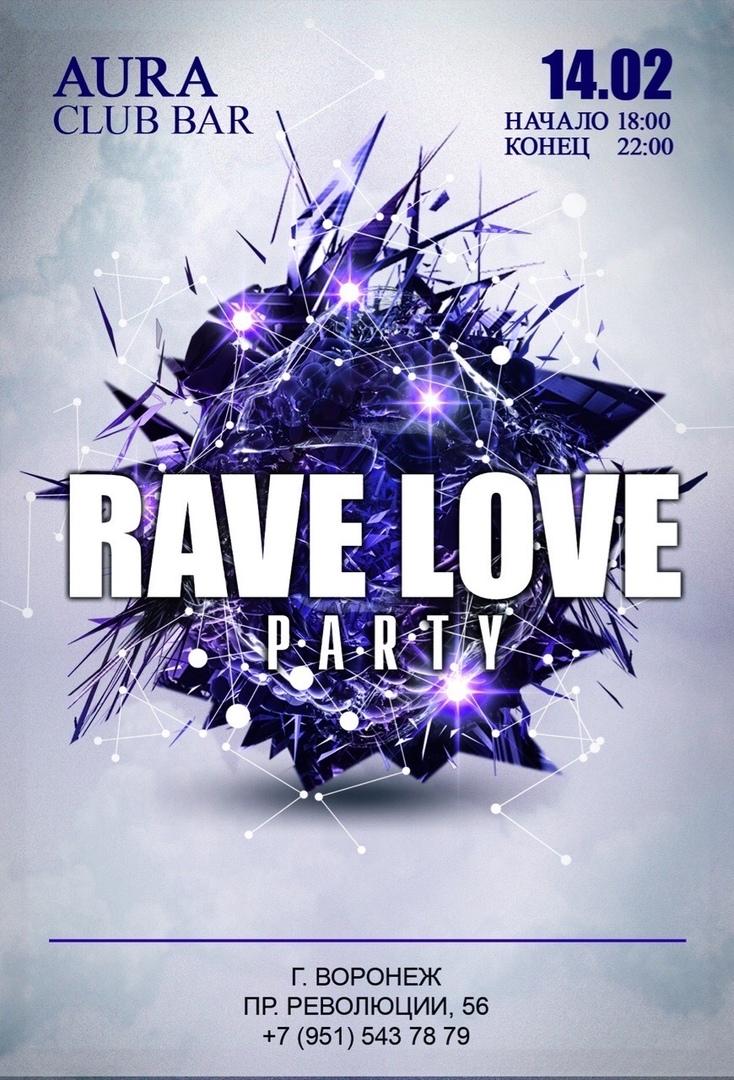 Афиша /Rave Love Party/14.02/CLUB AURA/