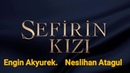 Engin akyurek Neslihan atgul primicia del trailer Sefirin kizi
