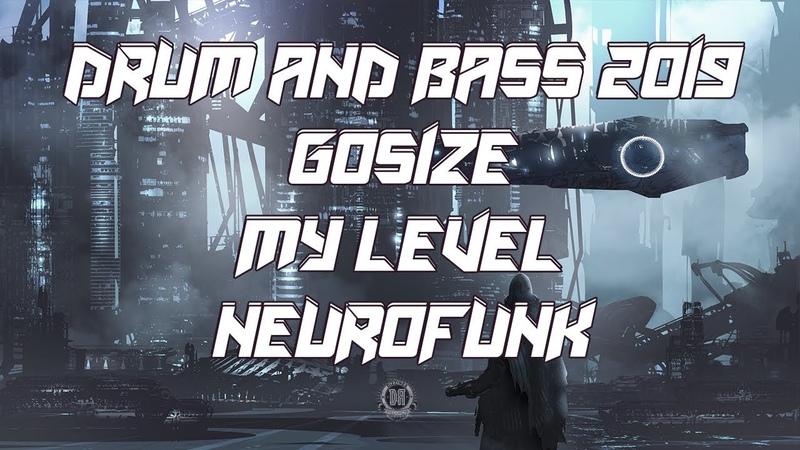 Drum and Bass 2019 Gosize My Level Original Mix Dnb Neurofunk Beatport