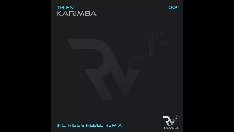 TH EN Karimba Rise Rebel Remix Revolt Music