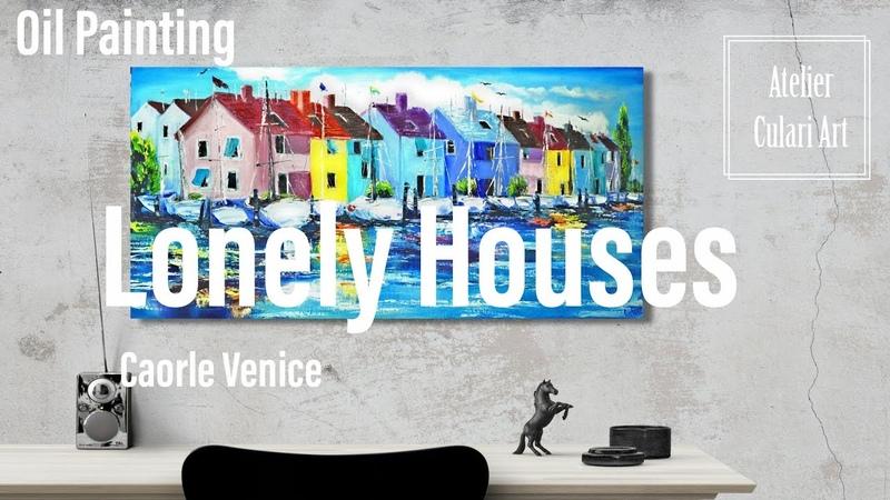 Moderne Kunst Abstrakte Malerei| Ölmalerei | Oil Painting | Einsame Häuser | Venedig | Caorle