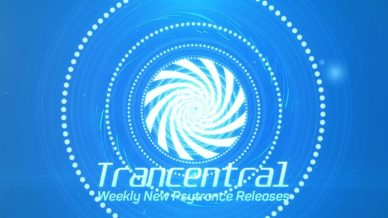 Trancentral New Psytrance Releases Week 4 February 2020