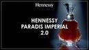 Precision in Craftsmanship Hennessy Paradis Imperial 2 0