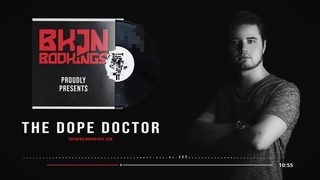 The Dope Doctor x BKJN Bookings | Release Mix