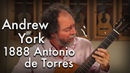 York 'Yamour' played by Andrew York on an 1888 Antonio de Torres La Italica