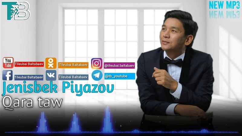 Jenisbek Piyazov Qara taw audio