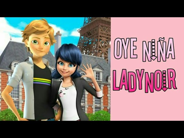 Oye niña ladynoir