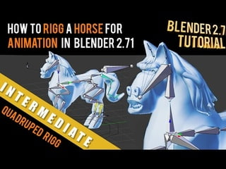 How To Rig a Horse For Animation in Blender 2.71