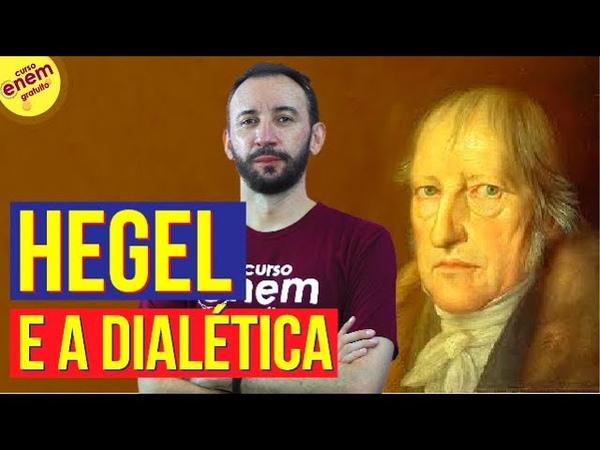 HEGEL E A DIALÉTICA Resumo de Filosofia para o Enem