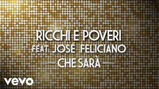 Ricchi E Poveri - Che sarà (Official Video) ft. José Feliciano