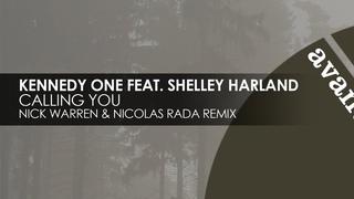 Kennedy One featuring Shelley Harland - Calling You (Nick Warren & Nicolas Rada Remix) [Avanti]