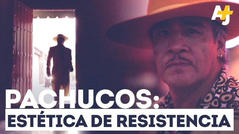 Pachucos: Una estética de resistencia