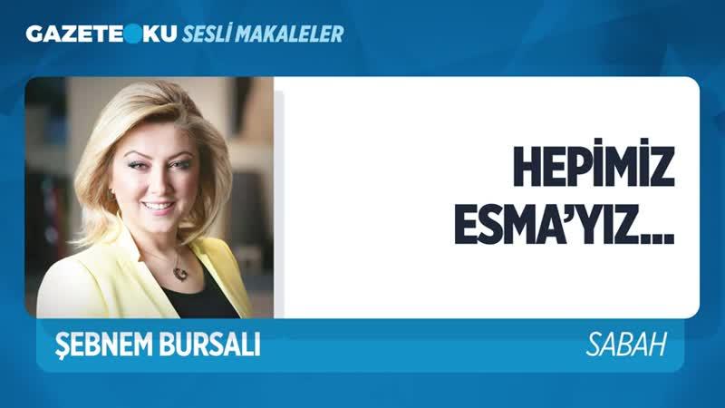 039 ASTSUBAY ESMA ÇEVİK ŞEHİT OLMASAYDI Şebnem Bursalı Gazeteoku Sesli Makale mp4