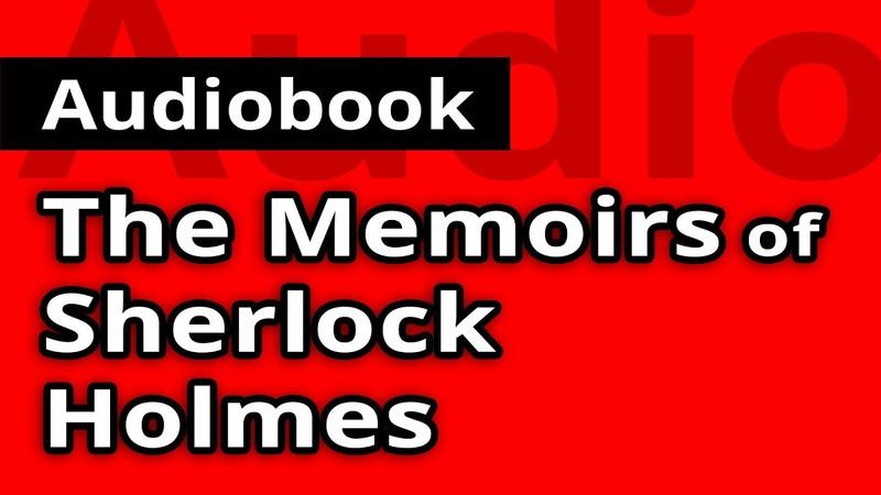 The MEMOIRS of SHERLOCK HOLMES by Sir Authur Conan Doyle FULL Audiobook