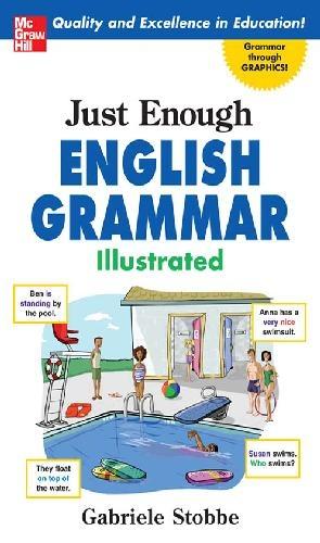 Gabrielle Stobbe] Just Enough English Grammar Ill
