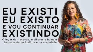 O LUGAR DE TRAVESTIS E TRANSEXUAIS NA HISTÓRIA E NA SOCIEDADE