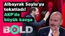 Şok! Berat Albayrak Süleyman Soylu'ya tokat attı! AKP'de büyük kavga  