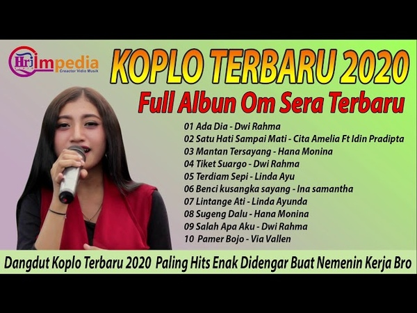 Koplo Terbaru 2020 Full Album Om Sera Paling Hits Enak Didengar Buat Nemenin Kerja Broo Hits Dangdut