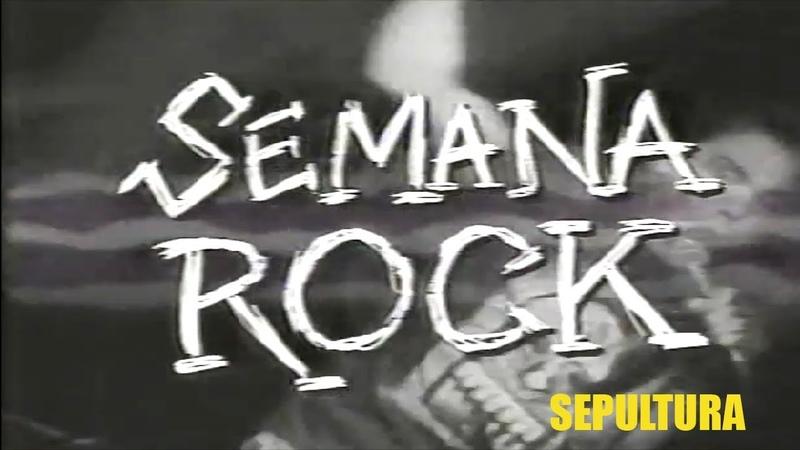 SEMANA ROCK - Matéria sobre o show do Sepultura no Olympia 1994