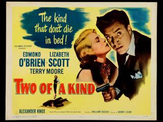 Two of a Kind (1951)  Edmond O'Brien, Lizabeth Scott, Terry Moore