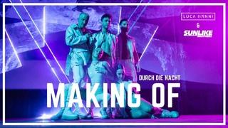 Luca Hänni & Sunlike Brothers - Durch die Nacht (Making Of)