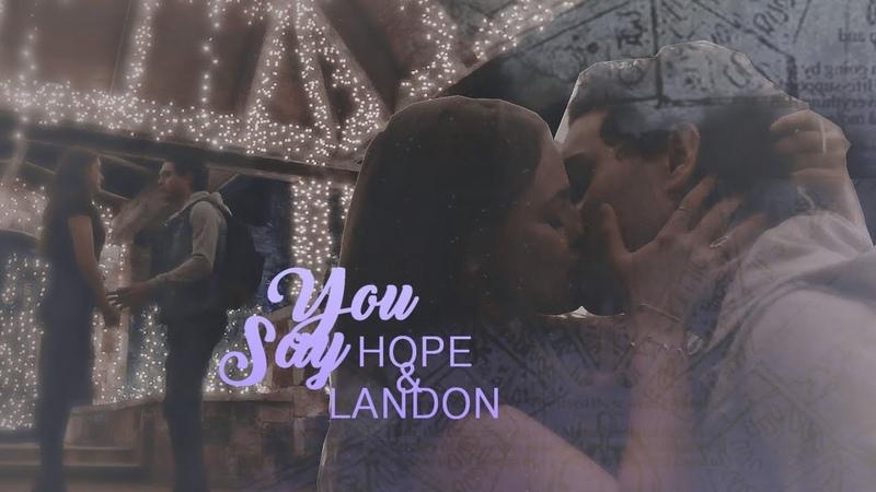 Hope Landon ✘ You Say [HBD Andreea]