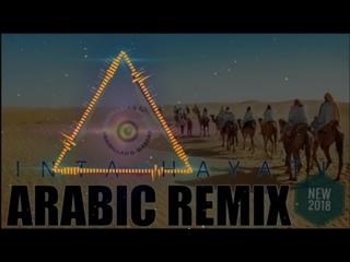 INTA HAYATI Arabic Remix (New2018)
