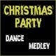 Dream Christmas Dj - Christmas Party - Dance Medley: Balla Christmas / Feliz Navidad / White Christmas / Jingle Bells / Silent Night / Feliz Navidad / Oh, Come All Ye Faithful / Mary's Boychild / Auld Lang Syne