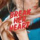 Maia Wright - Break Her Heart