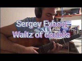 Sergey Eybog - Waltz of doubts (Everlasting Summer theme)