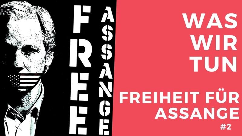 Was wir tun Freiheit für Assange