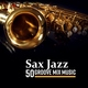 Jazz Sax Lounge Collection - Sax Jazz – Groove Mix