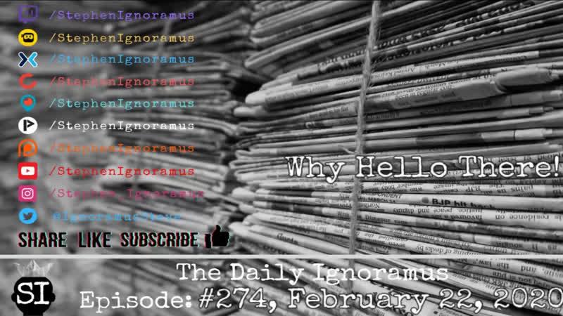 Daily Ignoramus 274 News More 2 21 20