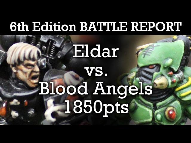 Eldar vs Blood Angels Warhammer 40,000 6th Edition Battle Report 1850pts | HD Video