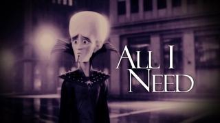 Megamind - All I Need