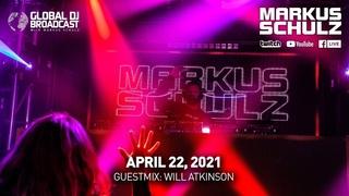Global DJ Broadcast with Markus Schulz & Will Atkinson (April 22, 2021)
