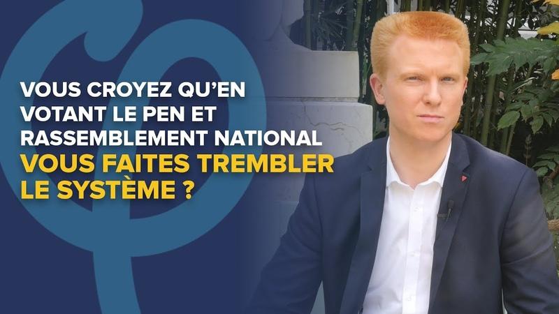Vous croyez qu'en votant Le Pen vous faites trembler le système Adrien Quatennens