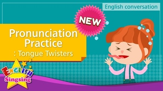 [NEW] 12. Pronunciation Practice -Tongue Twisters  (English Dialogue for Kids)