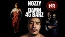 NOZZYDAMN - 45 BARZ (Называй этот трек Айтыс 4)