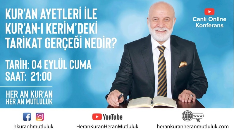 04.09.2020 - Konferans - Kuran Ayetleri ile Kuran-ı Kerimdeki Tarikat Gerçeği Nedir
