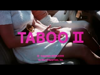 Фильм Taboo 2 в HD качестве, 1980г.(ретро порно), 18+
