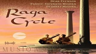 Dean Evenson ⋄ Raga Cycle ⋄ 'Pandit' Shivnath Mishra ⋄ Deobrat Mishra