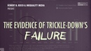 The Failure of Trickle-Down Economics | Robert Reich
