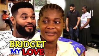 Bridget My Love NEW MOVIE Season  5&6 - Mercy Johnson 2020 Latest Nigerian Nollywood Movie